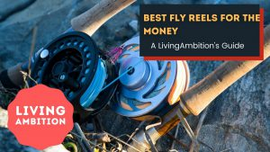best fly reels for money