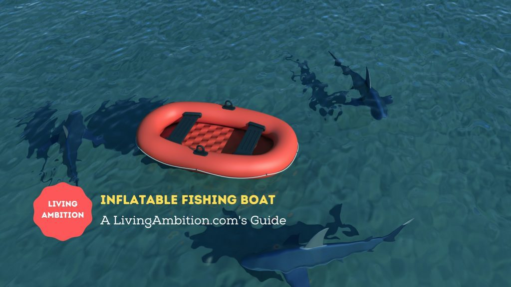 Best Inflatable Fishing Boats