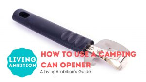 How To Use A Camping Can Opener