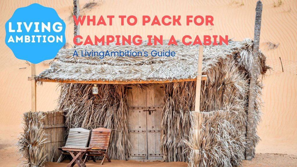 what to pack for camping in a cabin