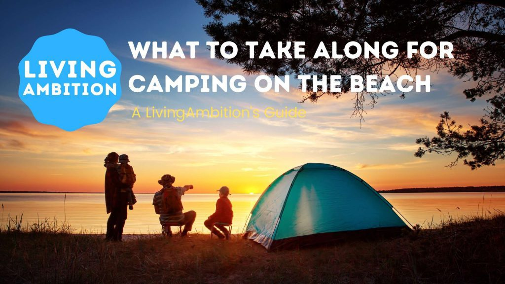 What to Take Camping on the Beach