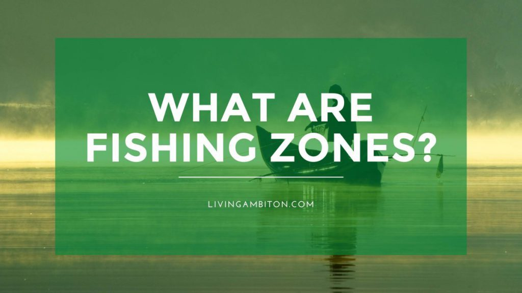 What Are Fishing Zones?