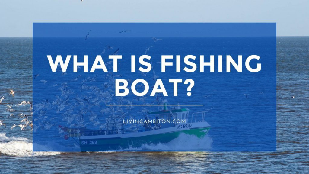 What is Fishing Boat?