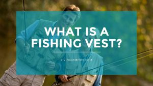 What is a Fishing Vest?
